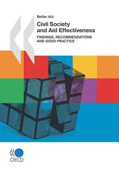 Better Aid Civil Society and Aid Effectiveness Findings, Recommendations and Good Practice: Findings, Recommendations and Good Practice
