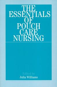 The Essentials of Pouch Care Nursing Book