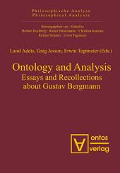 Ontology and Analysis: Essays and Recollections about Gustav Bergmann