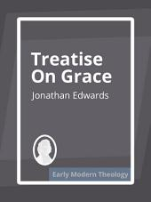 Treatise of Grace