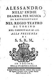 Alessandro nell' Indie dramma per musica da rappresentarsi nel regio Teatro di Torino nel Carnovale del 1766 ..