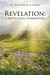 Revelation: A Pentecostal Commentary