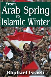 From Arab Spring to Islamic Winter