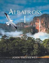 Albatross I: Tumbril in the Sky