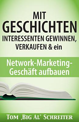 Mit Geschichten Interessenten Gewinnen  Verkaufen   ein Network Marketing Gesch  ft aufbauen PDF