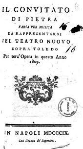 Il convitato di pietra farsa per musica da rappresentarsi nel Teatro Nuovo sopra Toledo per terz'opera in questo anno 1809 [la musica è del sig. Giacomo Tritto ... con altri pezzi aggiunti di altri autori]