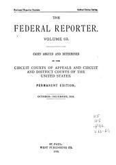 The Federal Reporter: Cases Argued and Determined in the Circuit and District Courts of the United States, Volumes 63-64