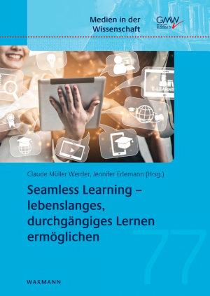 Seamless Learning     lebenslanges  durchg  ngiges Lernen erm  glichen PDF