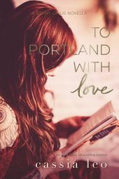 To Portland, With Love
