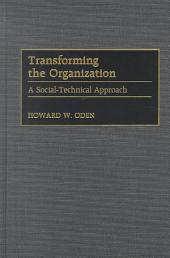 Transforming the Organization: A Social-technical Approach
