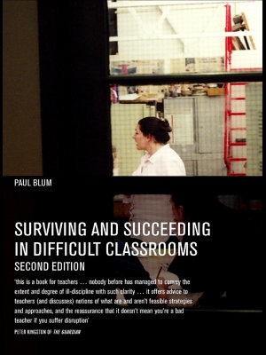 Surviving and Succeeding in Difficult Classrooms PDF
