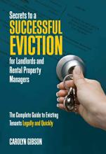 Secrets to a Successful Eviction for Landlords and Rental Property Managers PDF