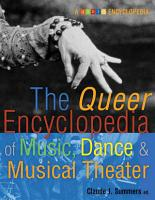 The Queer Encyclopedia of Music  Dance  and Musical Theater PDF