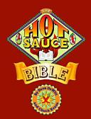 The Hot Sauce Bible