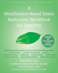 A Mindfulness Based Stress Reduction Workbook For Anxiety Book PDF
