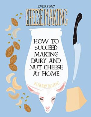 Everyday Cheesemaking PDF