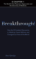 Breakthrough   Chapter 1   The World s First Physician  Hippocrates and the Discovery of Medicine PDF
