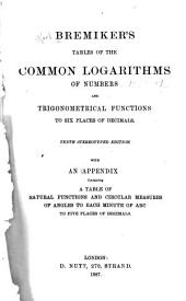 Tables of the Common Logarithms and Trigonometrical Functions to Six Places of Decimals