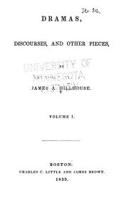 Dramas, Discourses, and Other Pieces: Volume 1