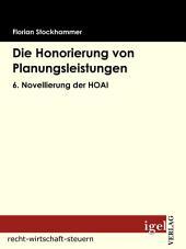 Die Honorierung von Planungsleistungen: 6. Novellierung der HOAI