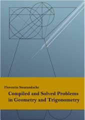 Compiled and Solved Problems in Geometry and Trigonometry: from Romanian Textbooks