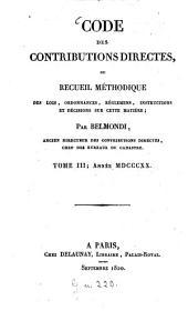 Belmondi: code des contributions directes, ou recueil méthodique des lois, ordonnances, réglements, instructions et décisions sur cette matière, Volume3