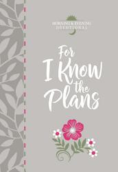 For I Know The Plans Morning Evening Devotional  Book PDF