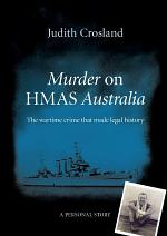 Murder on HMAS Australia: the wartime crime that made legal history