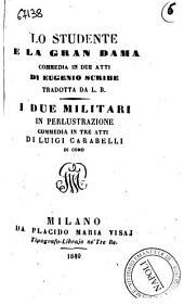 Lo studente e la gran dama commedia in due atti di Eugenio Scribe