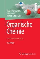 Organische Chemie: Chemie-Basiswissen II, Ausgabe 6