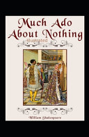 William Shakespeare Much Ado About Nothing Illustrated