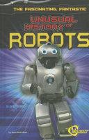 The Fascinating, Fantastic Unusual History of Robots