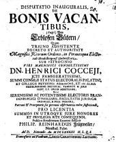 Disputatio inauguralis, De bonis vacantibus, (vulgò) von erblosen Guetern
