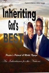 Inheriting God's Best: An Inheritance For The Nations...