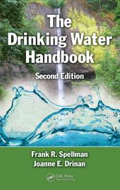The Drinking Water Handbook, Second Edition: Edition 2