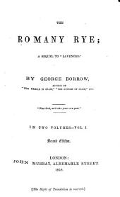 "The Romany Rye: A Sequel to ""Lavengro."", Volume 1"