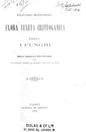 Flora veneta crittogamica: Opera premiata per concorso dal R. Istituto veneto di scienze lettere ed arti, Volume 1