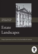 Estate Landscapes : Design, Improvement and Power in the Post-medieval Landscape