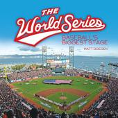 The World Series: Baseball's Biggest Stage
