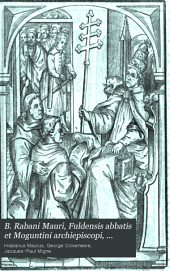 B. Rabani Mauri Fuldensis Abbatis et Moguntini Archiepiscopi opera omnia: Volume 1