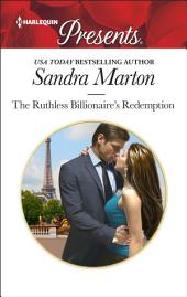 The Ruthless Billionaire's Redemption