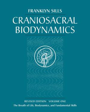 Craniosacral Biodynamics  Volume One