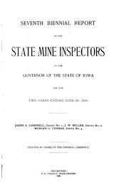Biennial Report of the State Mine Inspectors, to the Governor of the State of Iowa, for the Two Years Ending ...