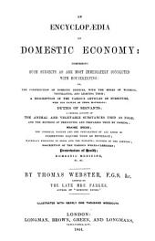 An Encyclopaedia of Domestic Economy: Comprising Such Subjects as are Most Immediately Connected with Housekeeping ...