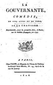 La gouvernante, comédie, en cinq actes et en vers ...
