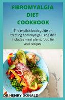Fibromyalgia Diet Cookbook