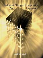 Industrial Nitrogen Compounds and Explosives   Chemical Manufacture and Analysis PDF