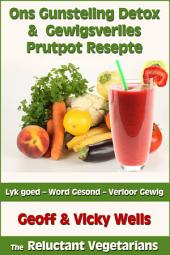 Ons Gunsteling Detox & Gewigsverlies Prutpot Resepte
