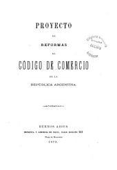 Proyecto de reformas al Código de comercio de la Republica argentina