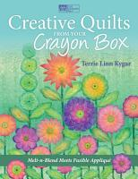 Creative Quilts from Your Crayon Box PDF